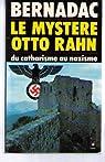 Le mystere otto rahn / le graal et montsegur / du catharisme au nazisme par Bernadac