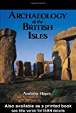 Archaeology of the British Isles, Andrew Hayes, 0312102054