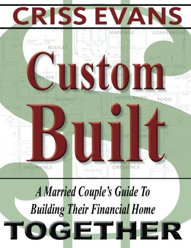 Custom Built: A Married Couple's Guide To Building Their Financial Home Together]()