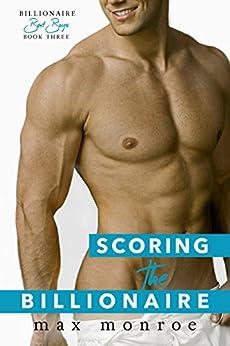 Scoring the Billionaire (Bad Boy Billionaires Book 3) by [Monroe, Max]