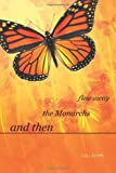 And Then the Monarchs Flew Away, Lou Jones, 1462009573