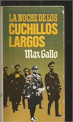 La Noche De Los Cuchillos Largos: Gallo Max: 9788402047762 ...