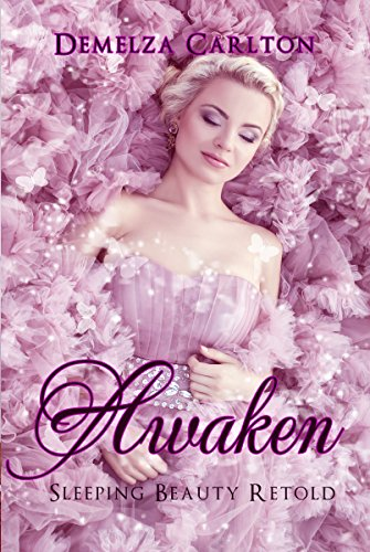 Awaken: Sleeping Beauty Retold (Romance a Medieval Fairytale Book 2) by [Carlton, Demelza]