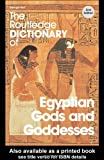 The Routledge Dictionary of Egyptian Gods and Goddesses, George Hart, 0415344956
