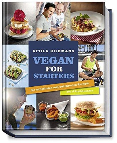 Vegan For Starters   Die Einfachsten Und Beliebtesten Rezepte Aus Vier Kochbüchern  Vegane Kochbücher Von Attila Hildmann