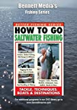 HOW TO GO SALTWATER FISHING: TACKLE, TECHNIQUES, BOATS & DESTINATIONS