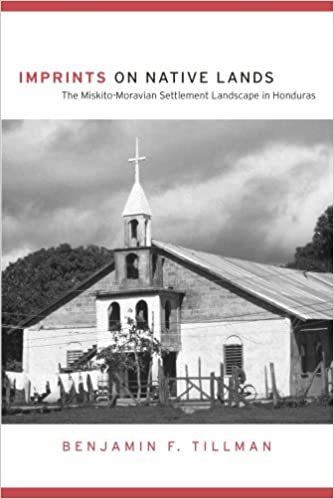 imprints-on-native-lands-the-miskito-moravian-settlement-landscape-in-honduras-first-peoples-new-directions-in-indigenous-studies