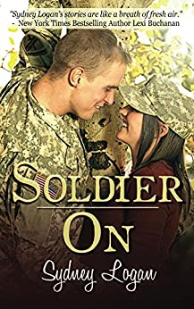 Soldier On: Sweet Military Romance by [Logan, Sydney]
