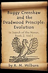Buggy Crenshaw and the Deadwood Principle: Evolution (In Search of the Nexus Book 2)