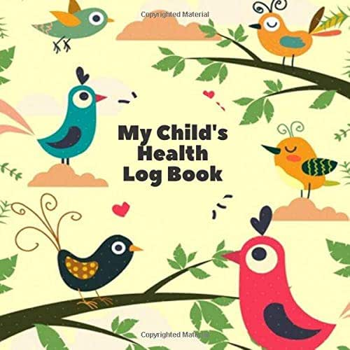 """My Child's Health Log Book: Medical History Record Book, Baby Healthcare Information Logbook, Personal Health Records, Organizer Journal, Health Log ... 8.5""""x 8.5"""" with 120 pages. (Kids Health Logs)"""