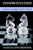 img - for A World of Expectations, Book 2: The Confrontation [Paperback] [2010] (Author) Gayle Lynn Messick book / textbook / text book