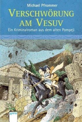 Verschwörung am Vesuv: Ein Kriminalroman aus dem alten Pompeji
