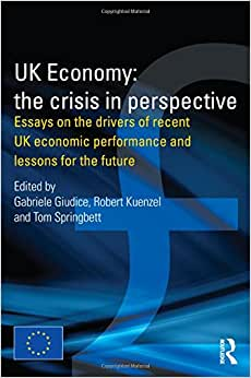 UK Economy: The Crisis in Perspective: Essays on the
