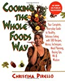 Cooking the Whole Foods Way, Christina Pirello, 1557882622