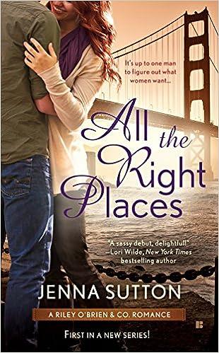 All the Right Places (RILEY O BRIEN   CO)  Jenna Sutton ... 6e85a33e4