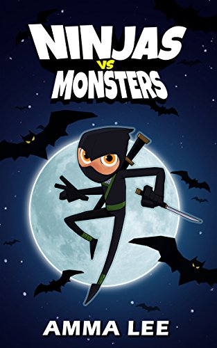 Childrens Halloween Book : Ninjas vs. Monsters: Ninja, Vampire, Werewolf, Witches, Book for kids ages 9 12
