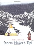 Storm Maker's Tipi, Paul Goble, 068984137X