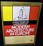 A Field Guide to the Landmarks of Modern Architecture in Europe, Miriam Stimpson, 0133165485