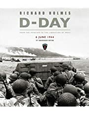 D-Day: From the Invasion to the Liberation of Paris 6 June 1944 (75th Anniversary Edition)