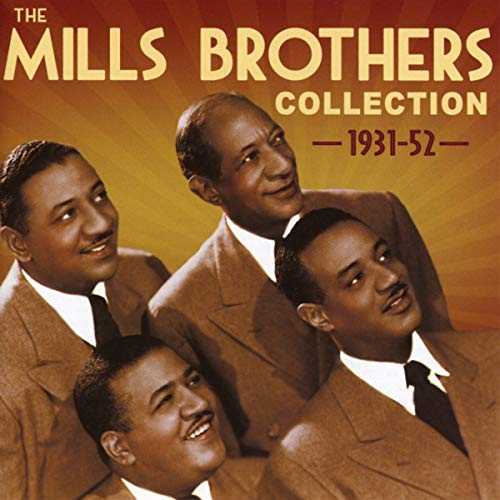 Collection 1931-52 (The Best Of The Mills Brothers)