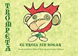 img - for Trompeta el Troll Sin Hogar (Spanish Edition) book / textbook / text book