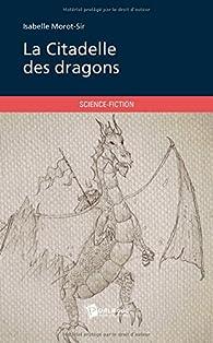 La Citadelle des dragons par Isabelle Morot-Sir