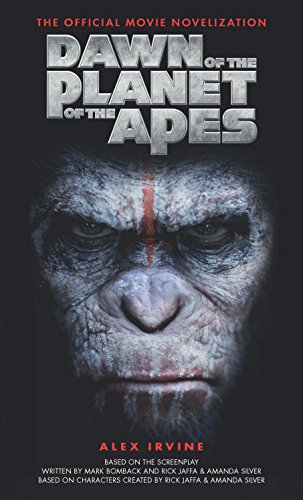 Dawn of the Planet of the Apes: The Official Movie Novelization (Rise Of The Planet Of The Apes Koba)