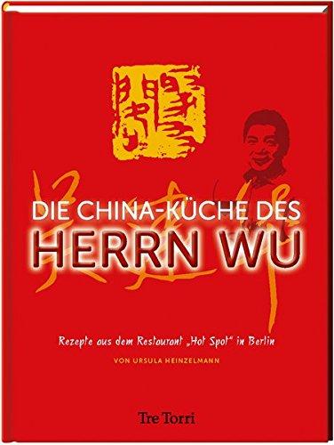 die-china-kche-des-herrn-wu-rezepte-aus-demhot-spot-berlin
