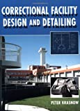 img - for Correctional Facility Design and Detailing by Peter Krasnow (1997-09-01) book / textbook / text book