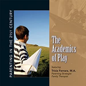 Parenting in the 21st Century - The Academics of Play Speech