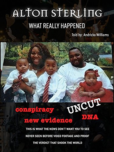 - Alton Sterling: What Really Happened