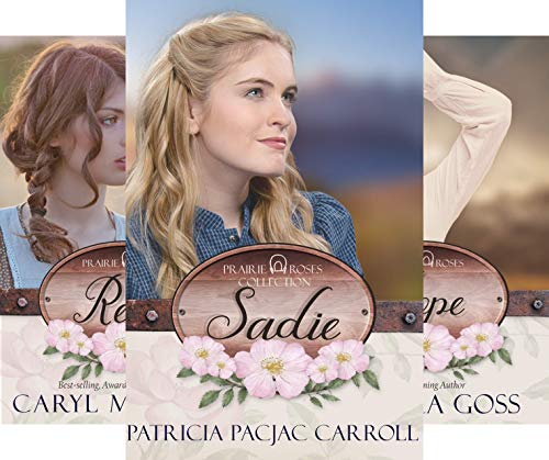 (Prairie Roses Collection One)