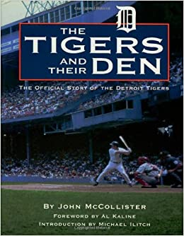 Book The Tigers and Their Den: The Official Story of the Detroit Tigers (Honoring a Detroit Legend)