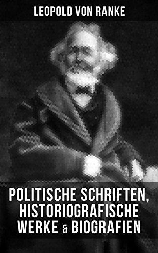 Leopold von Ranke: Politische Schriften, Historiografische Werke & Biografien: Aus Zwei Jahrtausenden Deutscher Geschichte + Friedrich II. König von Preußen ... + Bacon und Shakespeare... (German Edition)
