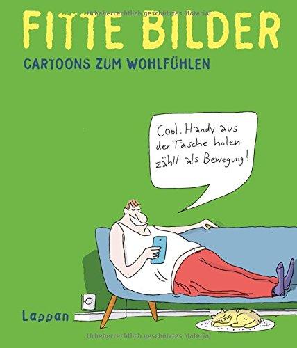 Fitte Bilder: Cartoons zum Wohlfühlen Taschenbuch – 14. Juni 2016 Wolfgang Kleinert Dieter Schwalm Lappan 3830334133