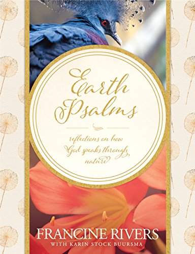 Earth Psalms: Reflections on How God Speaks through Nature (Quotes Poems Christmas Spiritual)