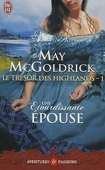 Le trésor des Highlands, Tome 1 : Une étourdissante épouse par McGoldrick