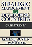 Strategic Management in Developing Countries, James E. Austin, 0684863707