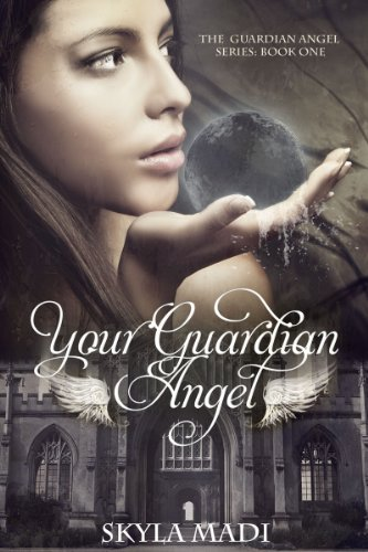 Guardian Angel: Book I of the Guardian Angel Series