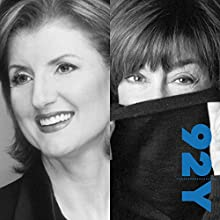 Arianna Huffington and Nora Ephron: Advice for Women at the 92nd Street Y Speech by Arianna Huffington, Nora Ephron Narrated by Gail Saltz