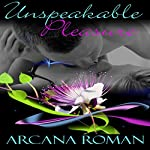 Unspeakable Pleasure: Collected Exotica | Arcana Roman