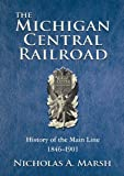 img - for The Michigan Central Railroad: History of the Main Line 1846-1901 book / textbook / text book