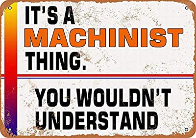 PaBoe It's a Machinist Thing - You Wouldn't Understand - Vintage Decorative Tin Sign - 8 x 12 Metal Sign