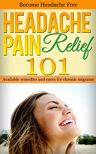 Headache Remedies Chronic Migraine remedies ebook product image