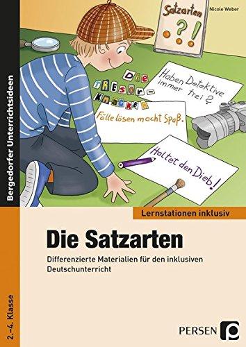 Die Satzarten: Differenzierte Materialien für den inklusiven Deutschunterricht (2. bis 4. Klasse) (Lernstationen inklusiv)