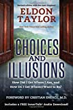 Choices and Illusions, Eldon Taylor, 140194339X