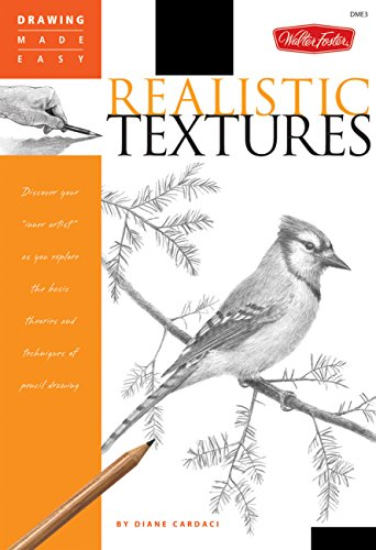 Realistic Textures: Discover your quotinner artistquot as you explore the basic theories and techniques of pencil drawing Drawing Made Easy
