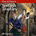Glen & Tyler's Scottish Troubles Audiobook by JB Sanders Narrated by Brian Rollins