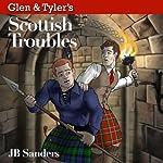 Glen & Tyler's Scottish Troubles | JB Sanders