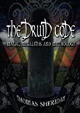 img - for The Druid Code: Magic, Megaliths and Mythology book / textbook / text book